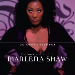Marlena Shaw - Go Away Little Boy: The Sass And Soul Of Marlena Shaw