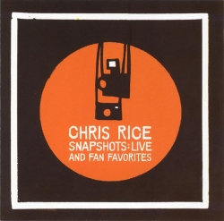 Chris Rice - Snapshots: Live And Fan Favorites