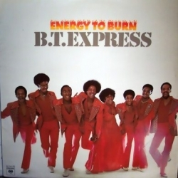 B.T. Express - Energy To Burn