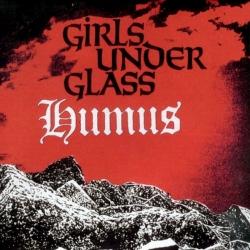 Girls Under Glass - Humus
