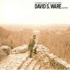 David S. Ware - Third Ear Recitation
