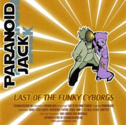 Paranoid Jack - Last Of The Funky Cyborgs
