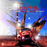 Cyber Cartel - Who Needs To Sleep Anyway
