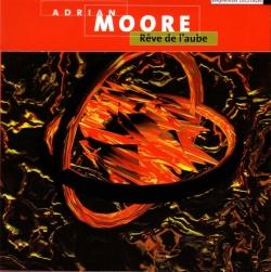 Adrian Moore - Rêve De L'Aube