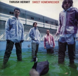 Thrush Hermit - Sweet Homewrecker