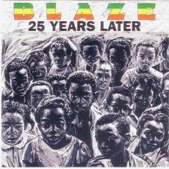 Blaze - 25 Years Later