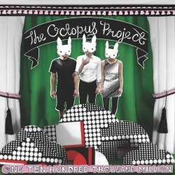 The Octopus Project - One Ten Hundred Thousand Million