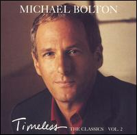 Michael Bolton - Timeless: The Classics Vol. 2
