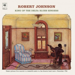 Robert Johnson - King Of The Delta Blues Singers (Volume 2)