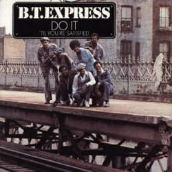 B.T. Express - Do It ('Til You're Satisfied)