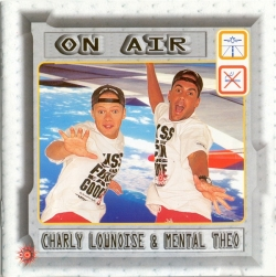 Charly Lownoise & Mental Theo - On Air
