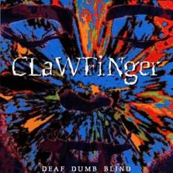 Clawfinger - Deaf Dumb Blind