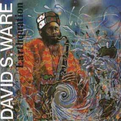 David S. Ware - Earthquation