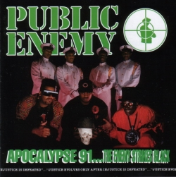 Public Enemy - Apocalypse 91... The Enemy Strikes Black