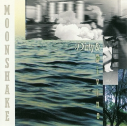 Moonshake - Dirty & Divine