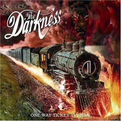 The Darkness - One Way Ticket To Hell ...And Back