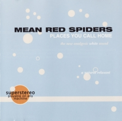 Mean Red Spiders - Places You Call Home