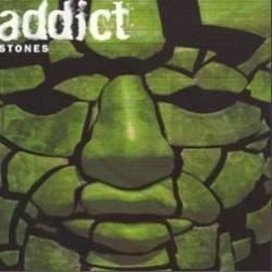 Addict - Stones