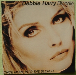 Deborah Harry - Once More Into The Bleach