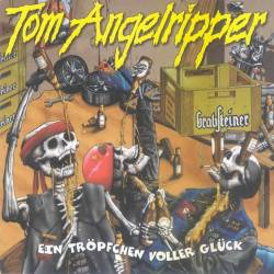 Tom Angelripper - Ein Tröpfchen Voller Glück