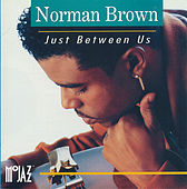 Norman Brown - Just Between Us