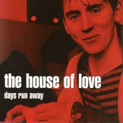 The House of Love - Days Run Away