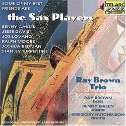 Ray Brown Trio - Some Of My Best Friends Are...The Sax Players