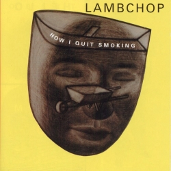 Lambchop - How I Quit Smoking
