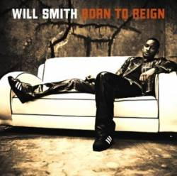 Will Smith - Born to Reign