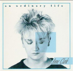 Anne Clark - An Ordinary Life