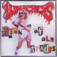 Lunachicks - Jerk Of All Trades