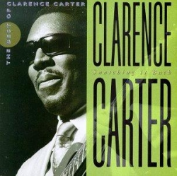 Clarence Carter - Snatching It Back: The Best Of Clarence Carter