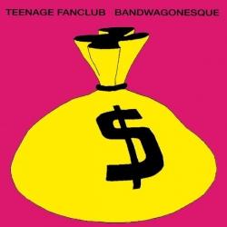 Teenage Fanclub - BANDWAGONESQUE