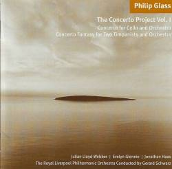 Philip Glass - The Concerto Project Vol. I: Concerto For Cello And Orchestra - Concerto Fantasy For Two Timpanists And Orchestra