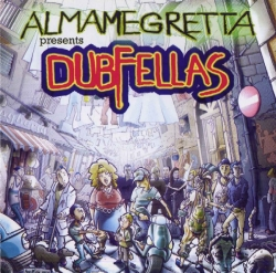 Almamegretta - Dubfellas