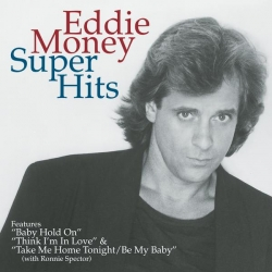 Eddie Money - Super Hits