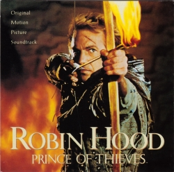 Michael Kamen - Robin Hood: Prince Of Thieves - Original Motion Picture Soundtrack