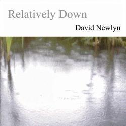 David Newlyn - Relatively Down