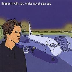 Lasse Lindh - You Wake Up At Sea Tac