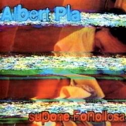 Albert Pla - Supone Fonollosa