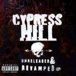 Cypress Hill - Unreleased & Revamped EP