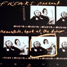 Freaks - Meanwhile, Back At The Disco...