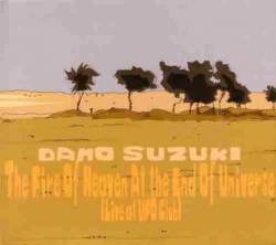 Damo Suzuki - The Fire Of Heaven At The End Of Universe (Life At UFO Club)