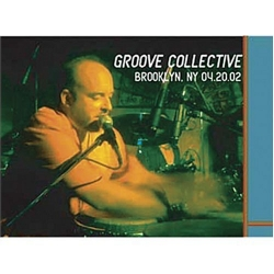 Groove Collective - Live: Brooklyn, NY 04.20.02