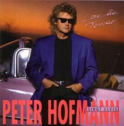 Peter Hofmann - Singt Elvis Presley: Love Me Tender