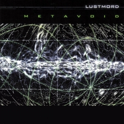 Lustmord - Metavoid
