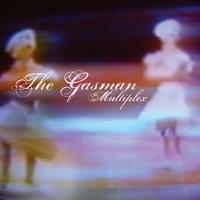 The Gasman - Multiplex