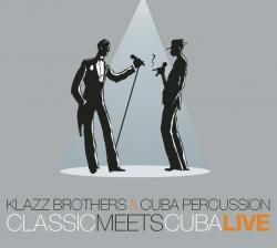 Klazz Brothers & Cuba Percussion - Classic Meets Cuba - Live