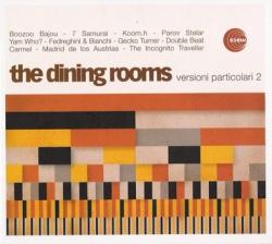 The Dining Rooms - Versioni Particolari 2