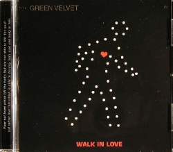 Green Velvet - Walk In Love